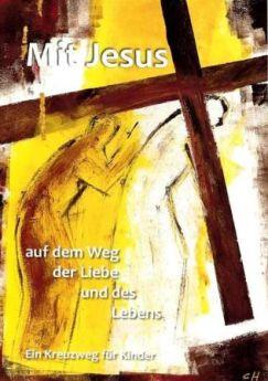 Mit Jesus auf dem Weg der Liebe