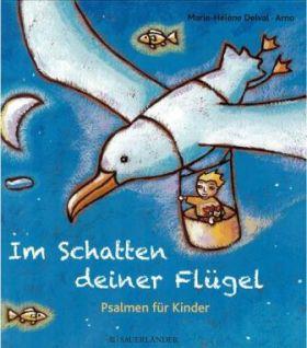 Im Schatten deiner Flügel - Psalmen für Kinder
