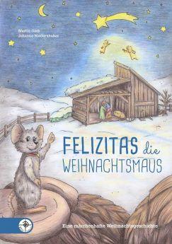 Felizitas die Weihnachtsmaus