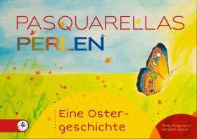 Pasquarellas Perlen - Eine Ostergeschichte
