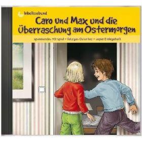 CD: Caro und Max und die Überraschung am Ostermorgen