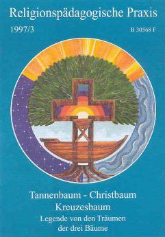 Tannenbaum - Christbaum - Kreuzesbaum (3/1997)